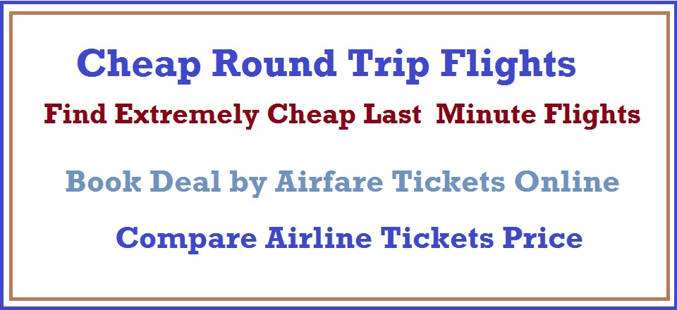 Find Extremely Cheap Last Minute Flights Cheap Round Trip Flights 100